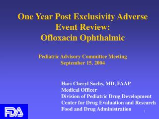 One Year Post Exclusivity Adverse Event Review: Ofloxacin Ophthalmic Pediatric Advisory Committee Meeting  September 15,