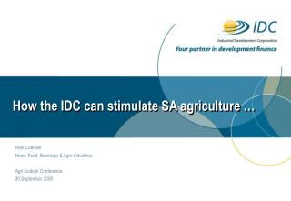 How the IDC can stimulate SA agriculture …