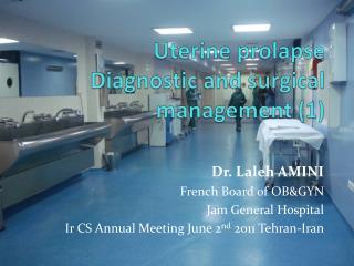 Uterine  prolapse Diagnostic and surgical management (1)
