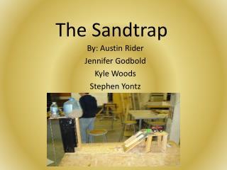 The Sandtrap
