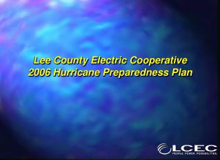 Lee County Electric Cooperative 2006 Hurricane Preparedness Plan