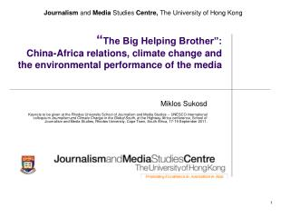 The Big Helping Brother :  China-Africa relations, climate change and the environmental performance of the media
