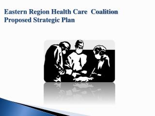 Eastern Region Health Care  Coalition Proposed Strategic Plan