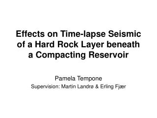 Effects on Time-lapse Seismic of a Hard Rock Layer beneath a Compacting Reservoir
