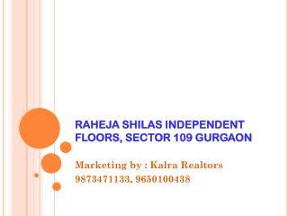 Raheja Shilas Floors Sector 109 Gurgaon # 9650100438 #