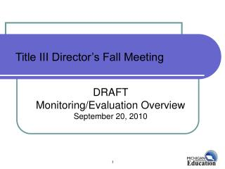 DRAFT Monitoring/Evaluation Overview September 20, 2010