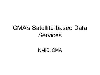 CMA�s Satellite-based Data Services