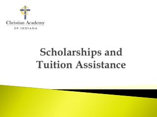 Scholarships and  Tuition Assistance