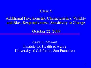 Class 5 Additional Psychometric Characteristics: Validity and Bias, Responsiveness, Sensitivity to Change  October 22, 2