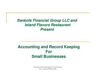Sankofa Financial Group LLC and Island Flavors Restaurant Present