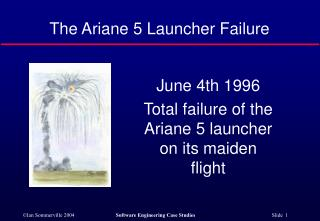 The Ariane 5 Launcher Failure
