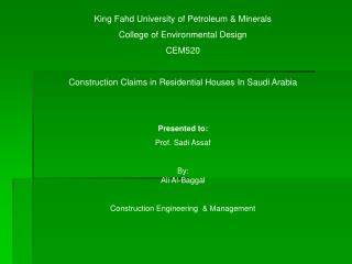 King Fahd University of Petroleum & Minerals College of Environmental Design CEM520 Construction Claims in Residential H