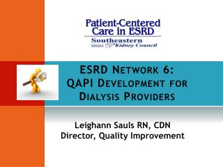 ESRD Network 6:  QAPI Development for Dialysis Providers