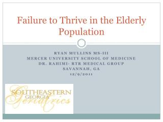 Failure to Thrive in the Elderly Population