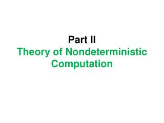Part II  Theory of Nondeterministic Computation