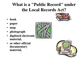 "What is a "" Public Record"" under the Local Records Act?"