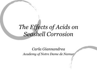 The Effects of Acids on Seashell Corrosion