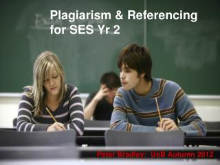 Plagiarism & Referencing for SES Yr 2