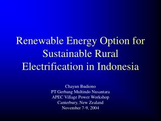 Renewable Energy Option for Sustainable Rural Electrification in Indonesia