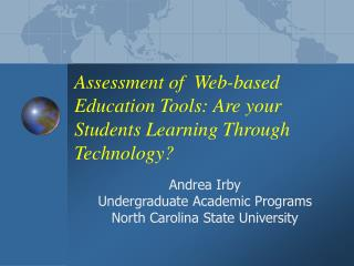 Assessment of  Web-based Education Tools: Are your Students Learning Through Technology
