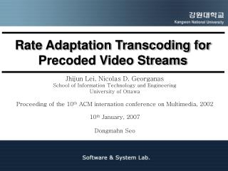 Rate Adaptation Transcoding for Precoded Video Streams