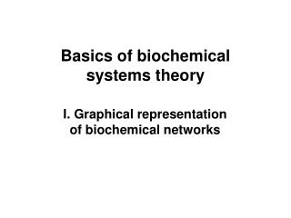 Basics of biochemical systems theory