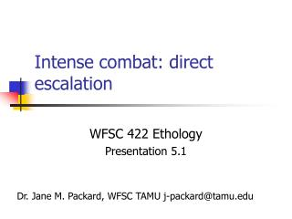 Intense combat: direct escalation