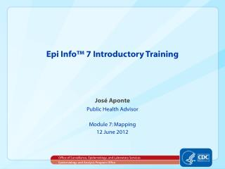 Epi Info™ 7 Introductory Training
