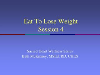 Eat To Lose Weight Session 4