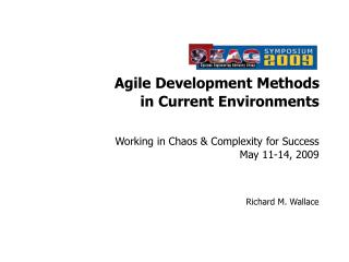Working in Chaos & Complexity for Success May 11-14, 2009