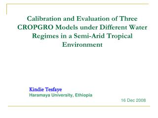 Calibration and Evaluation of Three CROPGRO Models under Different Water Regimes in a Semi-Arid Tropical Environment
