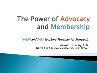 The Power of  Advocacy  and  Membership