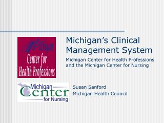 Michigan s Clinical Management System