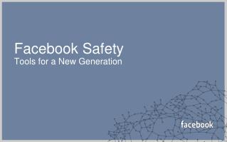 Facebook Safety Tools for a New Generation