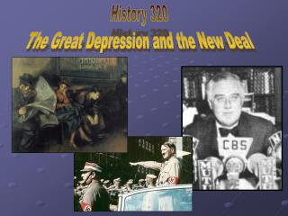 History 320 The Great Depression and the New Deal