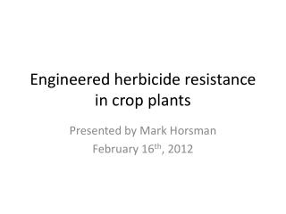 Engineered herbicide resistance in crop plants