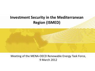 Investment Security in the Mediterranean Region  (ISMED)