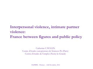 Interpersonal violence, intimate partner violence: France between figures and public policy