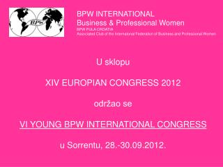 BPW INTERNATIONAL Business & Professional Women BPW PULA CROATIA  Associated Club of the Internatonal Federation of Busi