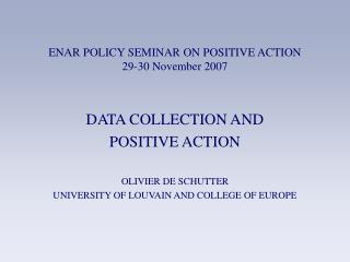 ENAR POLICY SEMINAR ON POSITIVE ACTION 29-30 November 2007