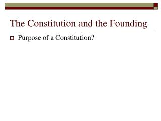 The Constitution and the Founding