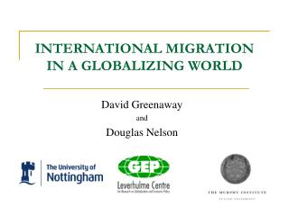 INTERNATIONAL MIGRATION IN A GLOBALIZING WORLD