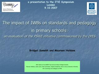 The impact of IWBs on standards and pedagogy in primary schools:  an evaluation of the PSWE initiative commissioned by t
