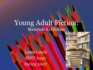Young Adult Fiction: Materials Exhibition