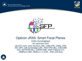 Opticon JRA5: Smart Focal Planes Colin Cunningham 5th September 2007