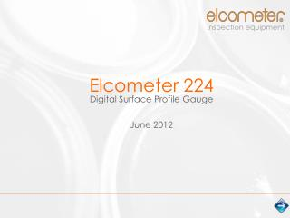 Elcometer 224 Digital Surface Profile Gauge June  2012