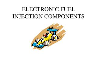 ELECTRONIC FUEL INJECTION COMPONENTS