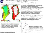 Delineation of Surface and Near-Surface Melt on the Greenland Ice Sheet using  MODIS and QuikSCAT Data Dorothy K. Hall C