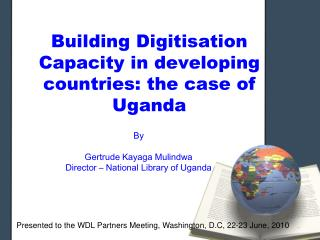 Building Digitisation Capacity in developing countries: the case of Uganda