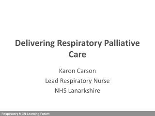 Delivering Respiratory Palliative Care